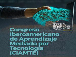 Congreso Iberoamericano de Aprendizaje Mediado por Tecnología (CIAMTE) @ Facultad de Estudios Superiores Zaragoza | Ciudad de México | México