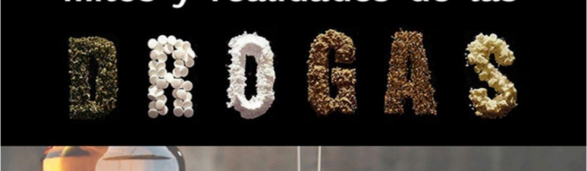 Mitos y realidades de las drogas