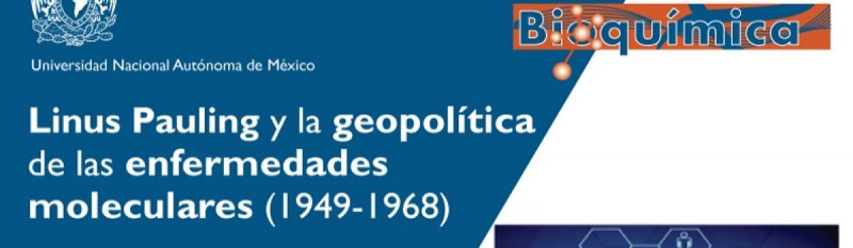 Linus Pauling y la geopolítica de las enfermedades moleculares (1949-1968)