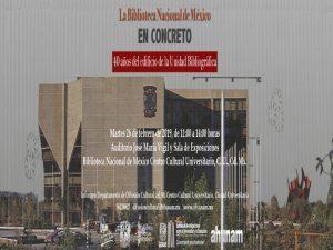 40 años de la Biblioteca Nacional en Ciudad Universitaria @ Auditorio José María Vigil y la Sala de Exposiciones | Coyoacán | México