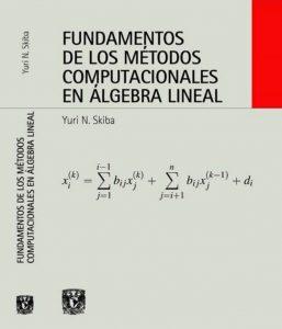 Fundamentos de los métodos computacionales en álgebra lineal. @ Auditorio Dr. Julián Adem CCA | Ciudad de México | Ciudad de México | México