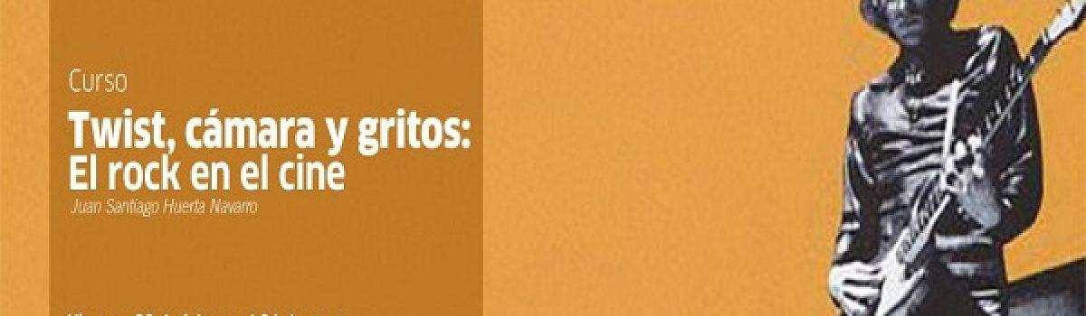 TWIST, CÁMARA Y GRITOS: EL ROCK EN EL CINE