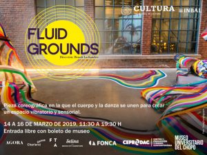 Fluid Grounds @ Museo Universitario del Chopo | Ciudad de México | Ciudad de México | México