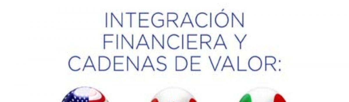 Integración Financiera y Cadenas de Valor: una perspectiva desde el nuevo T-MEC