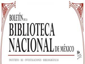 Boletín de la Biblioteca Nacional de México @ Biblioteca Nacional de México | Ciudad de México | Ciudad de México | México