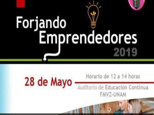 Forjando Emprendedores @ Auditorio de Educación Continua FMVZ-UNAM | Ciudad de México | México