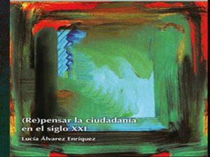 (Re) Pensar la Ciudadanía en el Siglo XXI @ Auditorio de la Casa de las Humanidades, UNAM | Ciudad de México | Ciudad de México | México