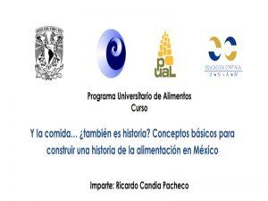 Y la comida… ¿también es historia? Conceptos básicos para construir una historia de la alimentación en México @ Sala de Seminarios del Edificio de Programas Universitarios | Ciudad de México | Ciudad de México | México