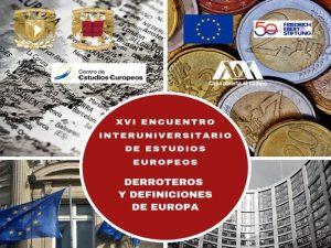 XVI Encuentro Interuniversitario de Estudios Europeos: Derroteros y Definiciones de Europa @ Auditorio Pablo González Casanova y en la Sala Fernando Benítez | Ciudad de México | Ciudad de México | México