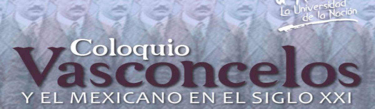Vasconcelos y el mexicano en el siglo XXI